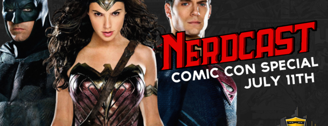 Nerdcast Presents The 2015 Comic-Con Special