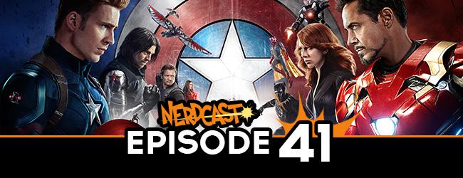 Nerdcast: Episode 41 (Captain America Civil War Special)