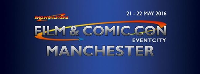 Review: Film & Comic Con Manchester 2016