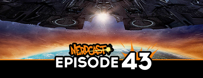 Nerdcast: Episode 43 (Independence Day: Resurgence)