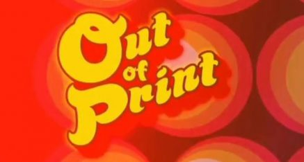 Looking Back At 'Out of Print'