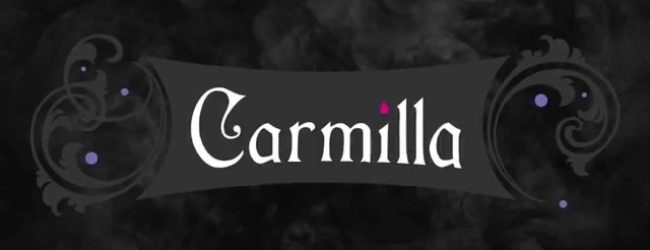 Carmilla: 6 Reasons To Watch