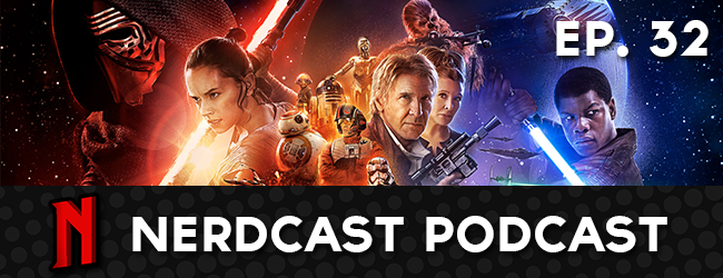 Nerdcast Podcast: The Force Awakens Special (Spoilers)