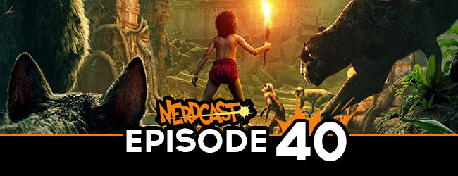 Nerdcast: Episode 40 (The Jungle Book Special)