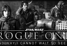 Star Wars: Why I Cannot Wait For Rogue One