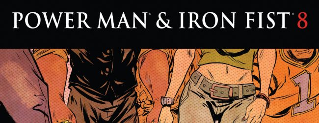 Review: Power Man And Iron Fist #8