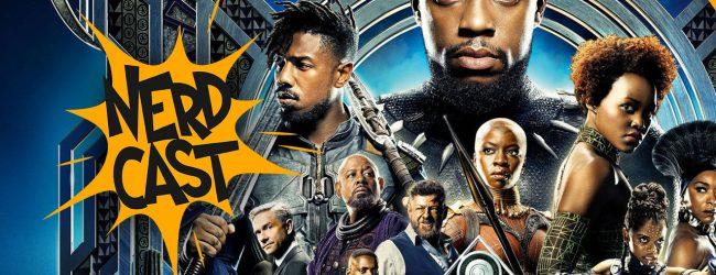 Nerdcast Episode 66: Black Panther Spoiler Special
